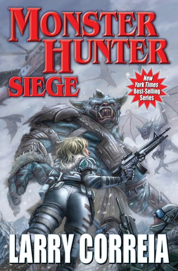 Monster Hunter Siege ebook by Larry Correia