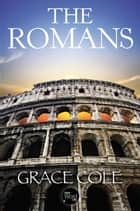 The Romans ebook by Grace Cole