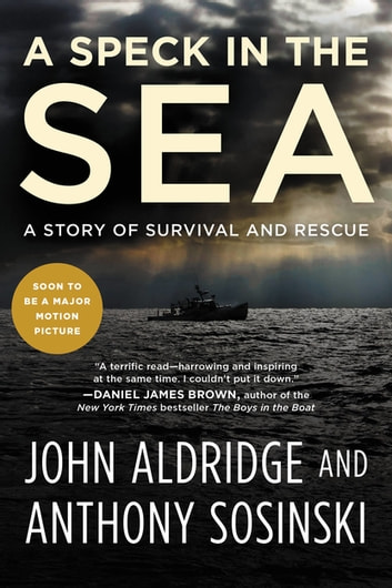 A Speck in the Sea - A Story of Survival and Rescue ebook by John Aldridge,Anthony Sosinski