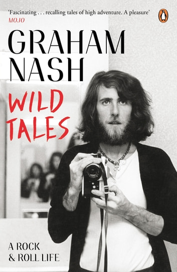 Wild Tales ebook by Graham Nash