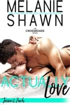 Actually Love - Jessie & Zach ebook by Melanie Shawn