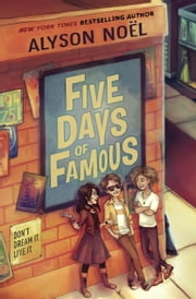 Five Days of Famous ebook by Alyson Noel
