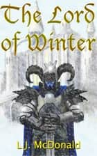 The Lord of Winter ebook by LJ McDonald