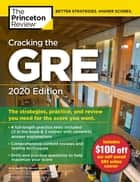 Cracking the GRE with 4 Practice Tests, 2020 Edition - The Strategies, Practice, and Review You Need for the Score You Want eBook by The Princeton Review