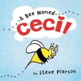 A Bee Named cecil ebook by Steve Pierson
