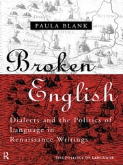 Broken English - Dialects and the Politics of Language in Renaissance Writings ebook by Paula Blank