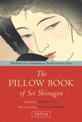 The Pillow Book of Sei Shonagon - The Diary of a Courtesan in Tenth Century Japan ebook by
