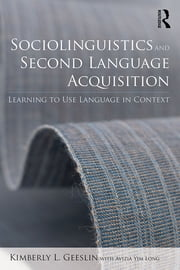 Sociolinguistics and Second Language Acquisition - Learning to Use Language in Context ebook by Kimberly L. Geeslin,Avizia Yim Long
