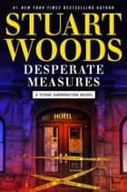 Desperate Measures ebook by Stuart Woods