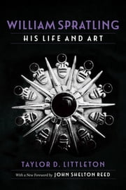 William Spratling, His Life and Art ebook by Taylor D. Littleton
