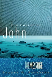 The Message: The Gospel of John ebook by Eugene H. Peterson
