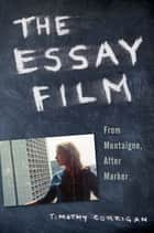 The Essay Film ebook by Timothy Corrigan