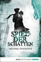 Spiel der Schatten ebook by Michael Peinkofer