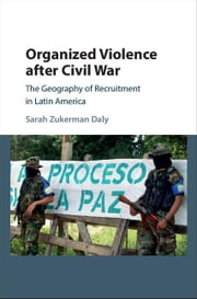 Organized Violence after Civil War ebook by Daly, Sarah Zukerman