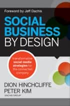 Social Business By Design ebook by Dion Hinchcliffe,Peter Kim,Jeff Dachis