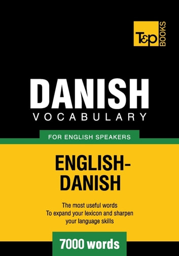 Danish Vocabulary for English Speakers - 7000 Words ebook by Andrey Taranov