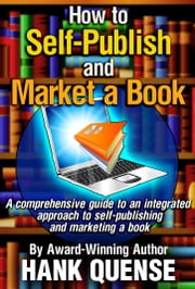 How to Self-publish and Market a Book ebook by Hank Quense