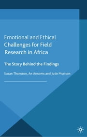 Emotional and Ethical Challenges for Field Research in Africa - The Story Behind the Findings ebook by