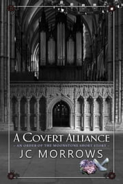 A Covert Alliance - Order of the MoonStone Short Stories, #4 ebook by JC Morrows