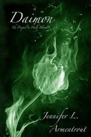 Daimon - The Prequel to Half-Blood ebook by Jennifer L. Armentrout