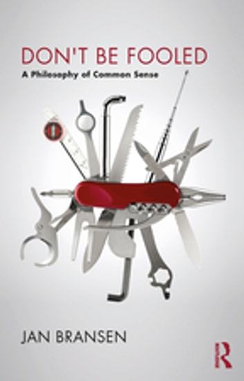 Don't be Fooled - A Philosophy of Common Sense ebook by Jan Bransen