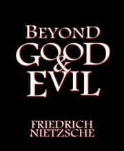 Beyond Good and Evil ebook by Frederich Nietzche