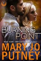 The Burning Point ebook by Mary Jo Putney