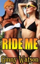 Ride Me ebook by Ginny Watson