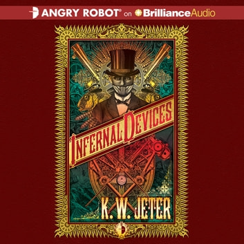 Infernal Devices audiobook by K. W. Jeter