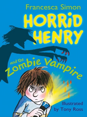 Horrid Henry and the Zombie Vampire - Book 20 ebook by Francesca Simon