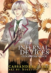 The Infernal Devices: Clockwork Prince ebook by Cassandra Clare, HyeKyung Baek