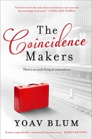 The Coincidence Makers ebook by Yoav Blum