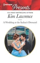 A Wedding at the Italian's Demand 電子書籍 by Kim Lawrence