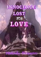 Innocence Lost For Love ebook by Melody Hewson