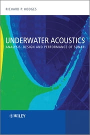 Underwater Acoustics - Analysis, Design and Performance of Sonar ebook by Richard P. Hodges