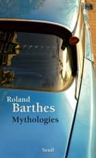 Mythologies ebook by Roland Barthes