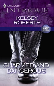 Charmed and Dangerous ebook by Kelsey Roberts