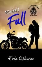 Raine's Fall - Blazing Outlaws MC ebook by Erin Osborne
