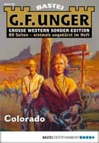 G. F. Unger Sonder-Edition - Folge 023 - Colorado ebook by G. F. Unger