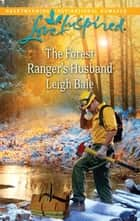 The Forest Ranger's Husband ekitaplar by Leigh Bale