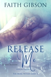 Release Me ebook by Faith Gibson