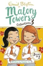 Malory Towers Collection 3 - Books 7-9 ebook by Enid Blyton