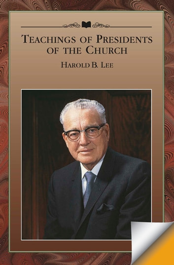Teachings of Presidents of the Church: Harold B. Lee ebook by The Church of Jesus Christ of Latter-day Saints
