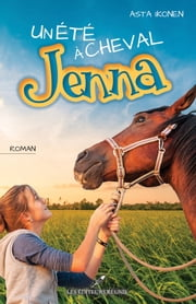 Un été à cheval Jenna ebook by Asta Ikonen