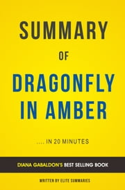 Summary of Dragonfly In Amber: by Diana Gabaldon | Includes Analysis ebook by Elite Summaries