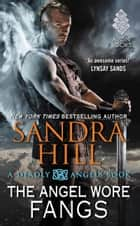The Angel Wore Fangs ebook by Sandra Hill