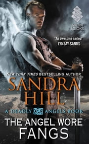 The Angel Wore Fangs - A Deadly Angels Book ebook by Sandra Hill