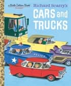 Richard Scarry's Cars and Trucks ebook by Richard Scarry, Richard Scarry