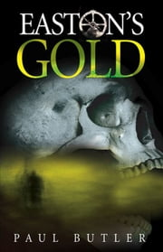 Eastons Gold ebook by Paul Butler