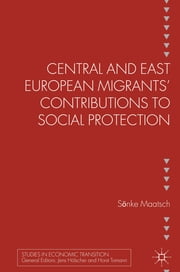 Central and East European Migrants' Contributions to Social Protection ebook by Dr Sönke Maatsch